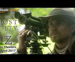 Trailer of the lost city of Z
