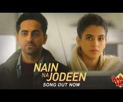 Nain Na Jodeen - Ayushmann