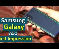 Samsung Galaxy A51- First Impression and Outlook