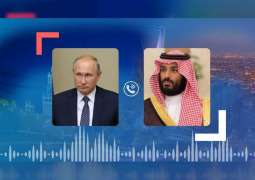 Saudi Crown Prince, Russian President review efforts to stabilise energy markets