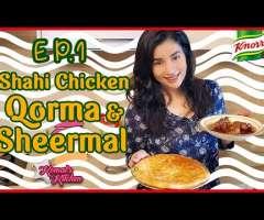 Komal's Kitchen Episode 1- Shahi Chicken Qorma and Sheermal!