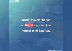 Trucks movement ban on Dubai roads back to normal as of Saturday
