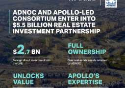 ADNOC, Apollo-led consortium enter into $5.5 billion real estate investment partnership