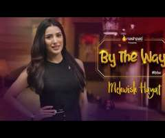By The Way | Mehwish Hayat | Full Episode | Nashpati Prime