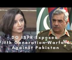DG ISPR Exposes Fifth Generation Warfare Against Pakistan