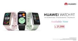 Your Next Best Buy – HUAWEI Watch Fit Goes on Sale Nationwide
