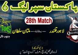 Today PSL 6 Match 28 Lahore Qalandars Vs. Multan Sultans 18 June 2021: Watch LIVE on TV