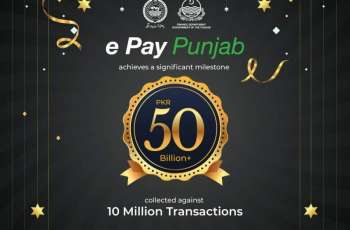 e-Pay Punjab achieves a Major Milestone: PKR 50 Billion+ Collected